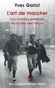 L'ART DE MARCHER - PBP N 912 - LES CONSEILS PRATIQUES DU ROI DES MARCHEURS