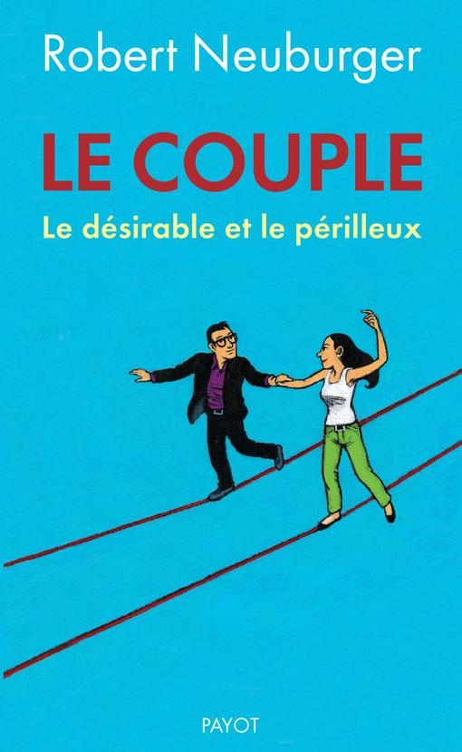 LE COUPLE - LE DESIRABLE ET LE PERILLEUX