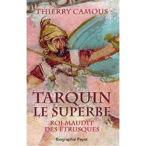 TARQUIN LE SUPERBE - ROI MAUDIT DES ETRUSQUES