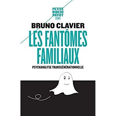 LES FANTOMES FAMILIAUX - PBP N 995 - PSYCHANALYSE TRANSGENERATIONNELLE