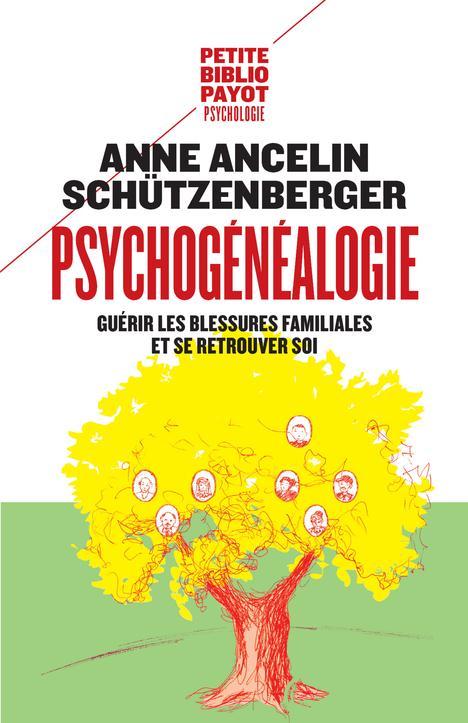 PSYCHOGENEALOGIE - GUERIR LES BLESSURES FAMILIALES ET SE RETROUVER SOI