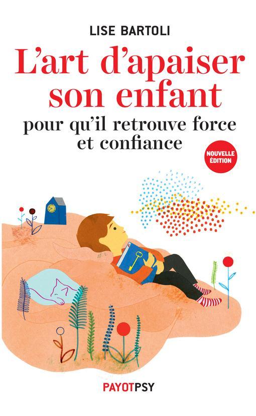 L'ART D'APAISER SON ENFANT - POUR QU'IL RETROUVE FORCE ET CONFIANCE