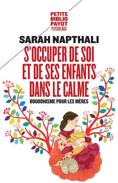 S'OCCUPER DE SOI ET DE SES ENFANTS DANS LE CALME. - BOUDDHISME POUR LES MERES