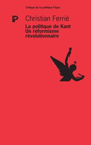 LA POLITIQUE DE KANT. UN REFORMISME REVOLUTIONNAIRE