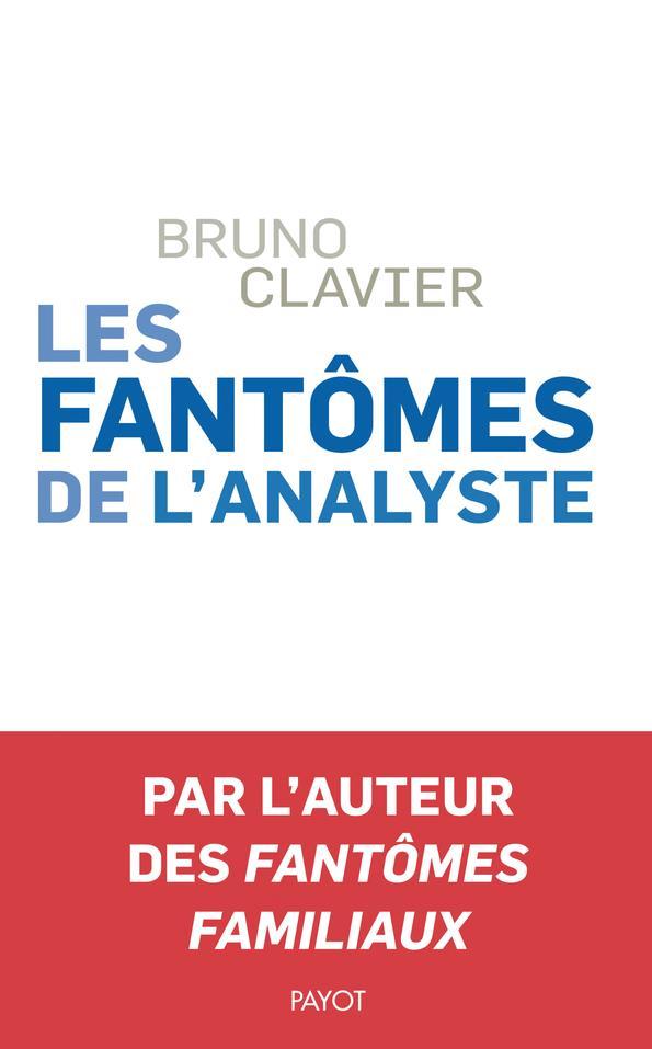 LES FANTOMES DE L'ANALYSTE - POUR UNE PSYCHANALYSE DU TRAUMATISME ET DES ANCETRES