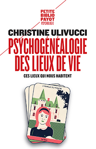 PSYCHOGENEALOGIE DES LIEUX DE VIE - CES LIEUX QUI NOUS HABITENT