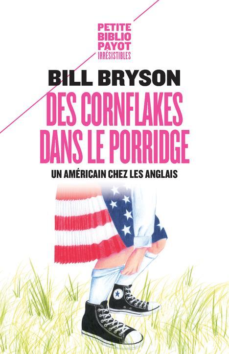 Des cornflakes dans le porridge - un americain chez les anglais