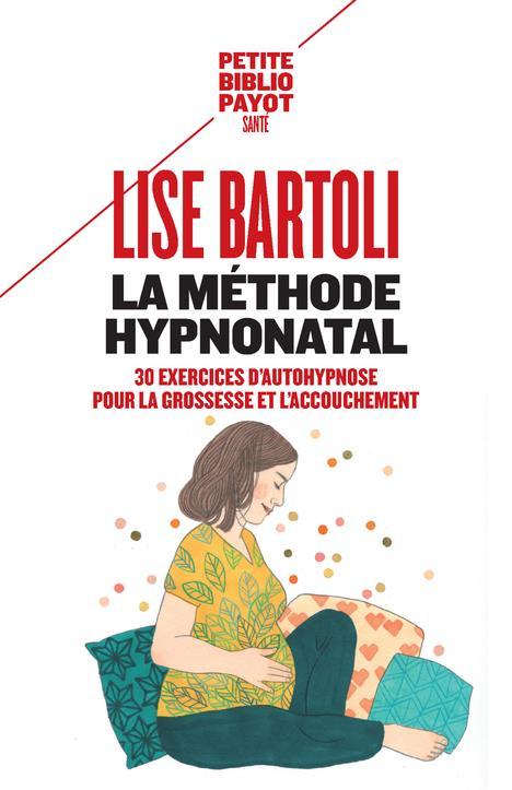 LA METHODE HYPNONATAL - 30 EXERCICES D'AUTOHYPNOSE POUR LA GROSSESSE ET L'ACCOUCHEMENT