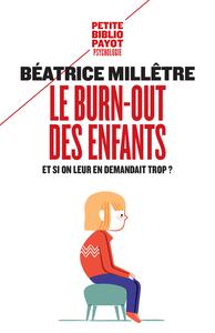 LE BURN-OUT DES ENFANTS - ET SI ON LEUR EN DEMANDAIT TROP?