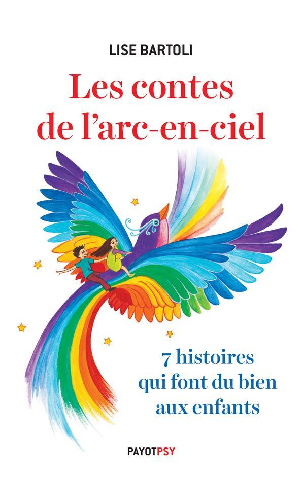 LES CONTES DE L'ARC-EN-CIEL - 7 HISTOIRES QUI FONT DU BIEN AUX ENFANTS