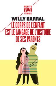 LE CORPS DE L'ENFANT EST LE LANGAGE DE L'HISTOIRE DE SES PARENTS (NE)