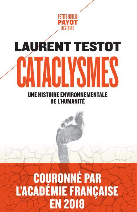 CATACLYSMES - UNE HISTOIRE ENVIRONNEMENTALE DE L'HUMANITE