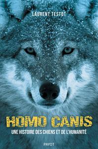 HOMO CANIS - UNE HISTOIRE DSE CHIENS ET DE L'HUMANITE