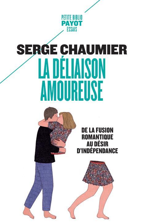 LA DELIAISON AMOUREUSE - DE LA FUSION ROMANTIQUE AU DESIR D'INDEPENDANCE