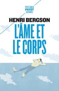 """L'AME ET LE CORPS - SUIVI DE """"LE CERVEAU ET LA PENSEE"""""""