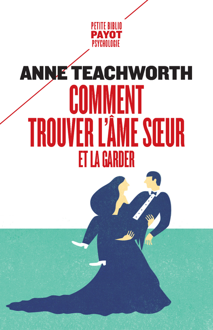 COMMENT TROUVER L'AME SOEUR ET LA GARDER