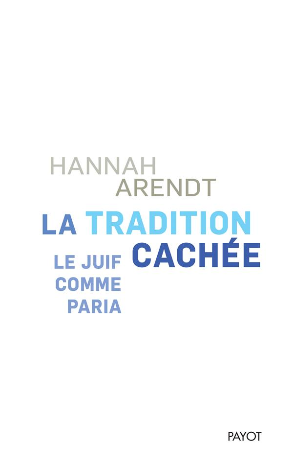 LA TRADITION CACHEE - LE JUIF COMME PARIA