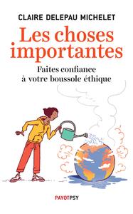 LES CHOSES IMPORTANTES - FAITES CONFIANCE A VOTRE BOUSSOLE ETHIQUE