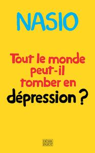 TOUT LE MONDE PEUT-IL TOMBER EN DEPRESSI - UNE AUTRE MANIERE DE SOIGNER LA DEPRESSION