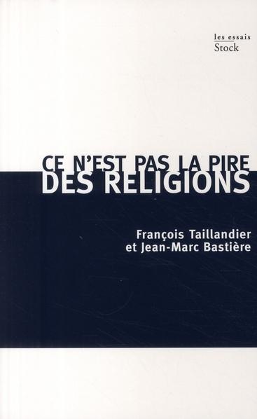 CE N'EST PAS LA PIRE DES RELIGIONS
