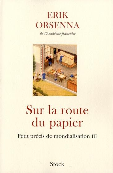 SUR LA ROUTE DU PAPIER - PETIT PRECIS DE MONDIALISATION III