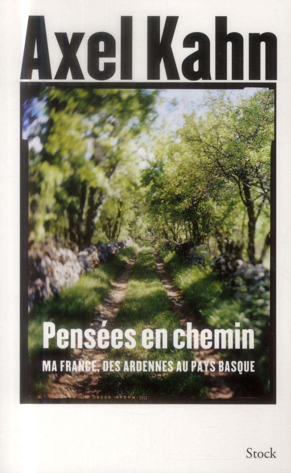 PENSEES EN CHEMIN - MA FRANCE DES ARDENNES AU PAYS BASQUE