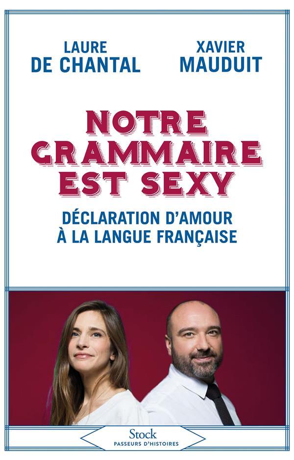 Notre grammaire est sexy - declaration d'amour a la langue francaise
