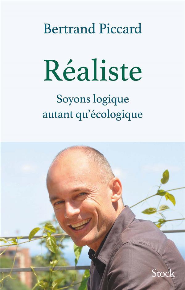 REALISTE - SOYONS LOGIQUE AUTANT QU'ECOLOGIQUE