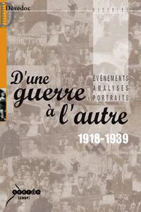 D'UNE GUERRE A L'AUTRE 1918-1945