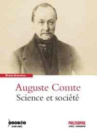 AUGUSTE COMTE - SCIENCE ET SOCIETE