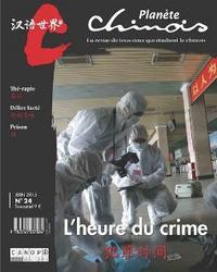 PLANETE CHINOIS 24 : L'HEURE DU CRIME