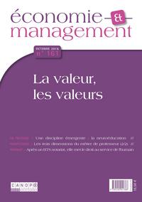 ECONOMIE ET MANAGEMENT N 161 OCTOBRE 2016 LA VALEUR LES VALEURS
