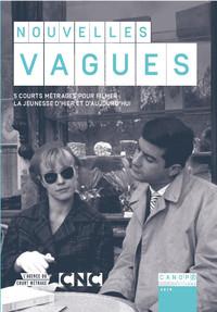 NOUVELLES VAGUES - 5 COURTS METRAGES POUR FILMER LA JEUNESSE D'HIER ET D'AUJOURD'HUI