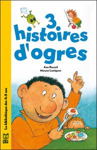 3 HISTOIRES D'OGRES
