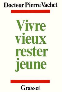 VIVRE MIEUX, RESTER JEUNE