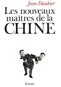 LES NOUVEAUX MAITRES DE LA CHINE