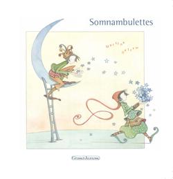 SOMNAMBULETTES