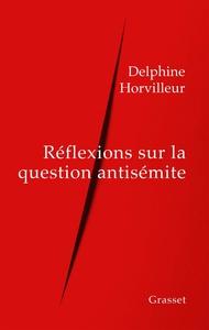 REFLEXIONS SUR LA QUESTION ANTISEMITE
