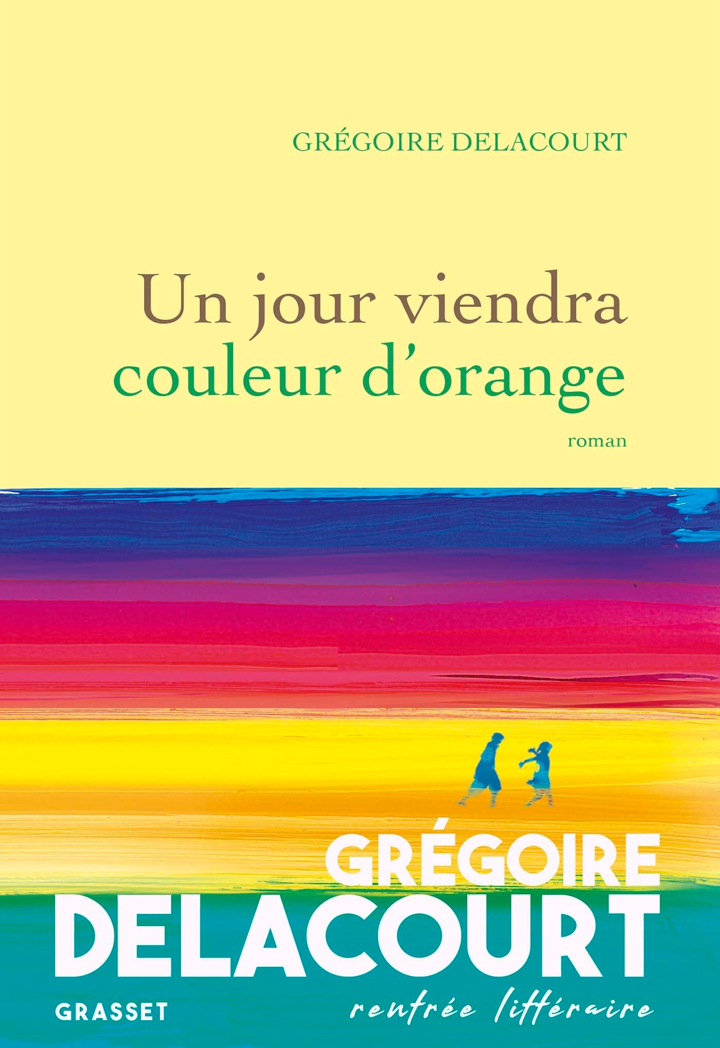 UN JOUR VIENDRA COULEUR D'ORANGE - ROMAN