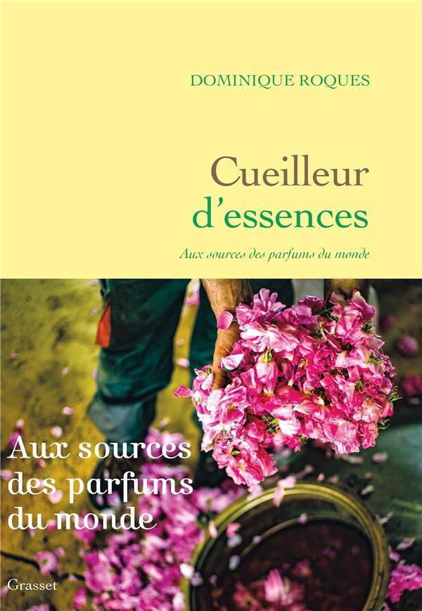 Cueilleur d'essences - aux sources des parfums du monde