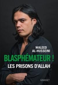 BLASPHEMATEUR ! - TRADUIT DE L ARABE PAR CHAWKI FREIHA