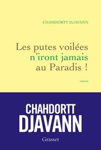 LES PUTES VOILEES N'IRONT JAMAIS AU PARADIS - ROMAN