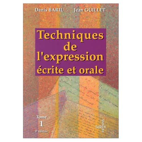 TECHNIQUES DE L'EXPRESSION ECRITE ET ORALE - 9E ED.