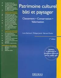 PATRIMOINE CULTUREL, BATI ET PAYSAGER. CLASSEMENT . CONSERVATION . VALORISATION - 1ERE ED.
