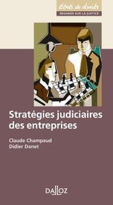 STRATEGIES JUDICIAIRES DES ENTREPRISES - 1ERE ED. - ETATS DE DROITS