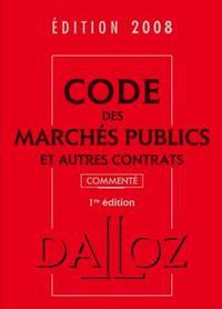 CODE DES MARCHES PUBLICS ET AUTRES CONTRATS 2008, COMMENTE - 1ERE ED.