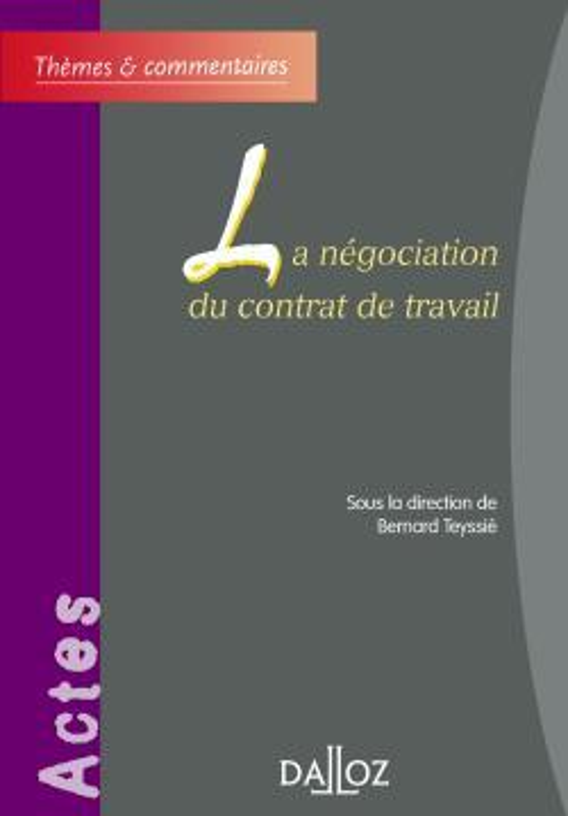 LA NEGOCIATION DU CONTRAT DE TRAVAIL - THEMES ET COMMENTAIRES