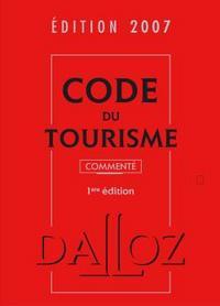 CODE DU TOURISME 2007, COMMENTE - NOUVEAUTE