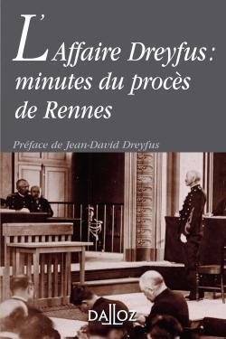 L'AFFAIRE DREYFUS  : MINUTES DU PROCES DE RENNES