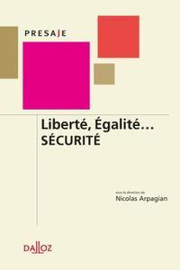 LIBERTE, EGALITE... SECURITE - 1ERE ED.